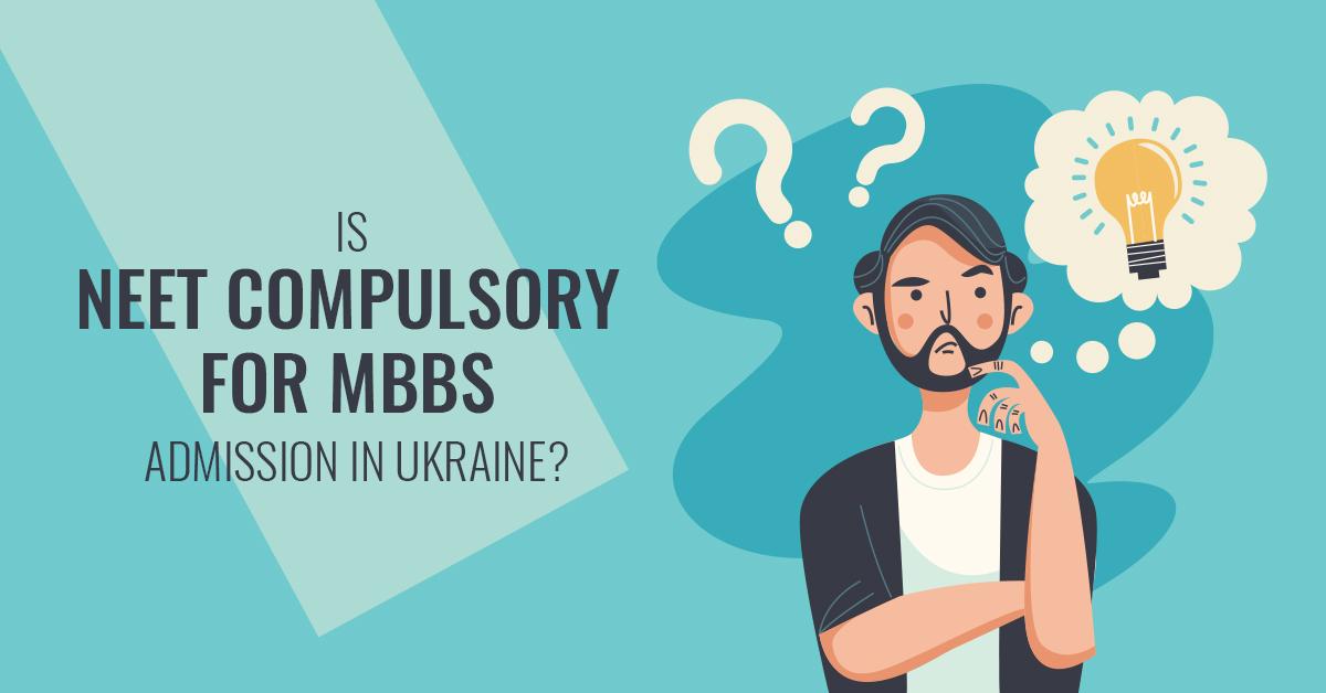 NEET Compulsory for MBBS in Ukraine