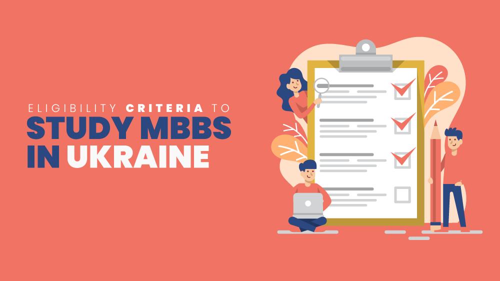 Eligibility Criteria to Study MBBS in Ukraine!