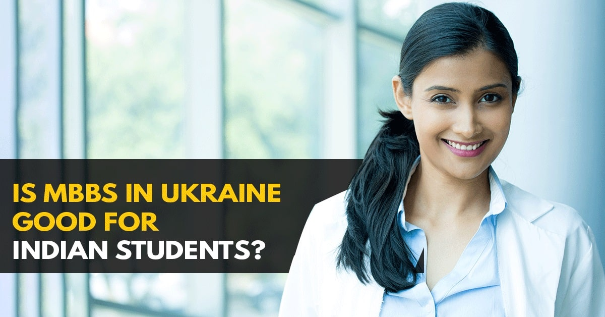 Is MBBS in Ukraine good for Indian students?
