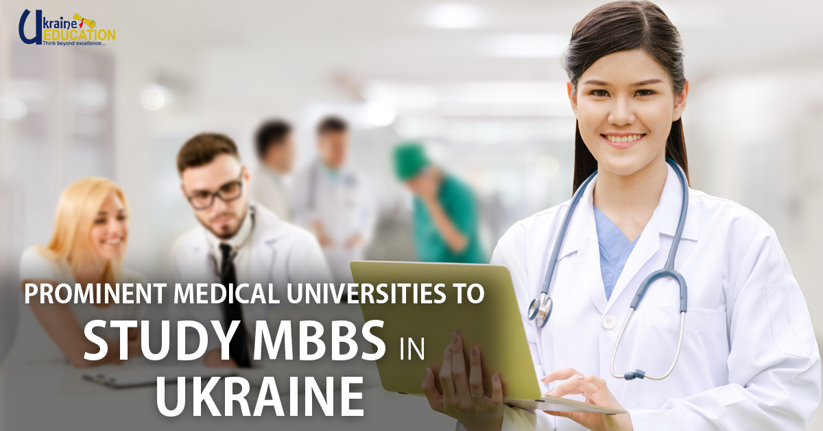Prominent Medical Universities to Study MBBS in Ukraine