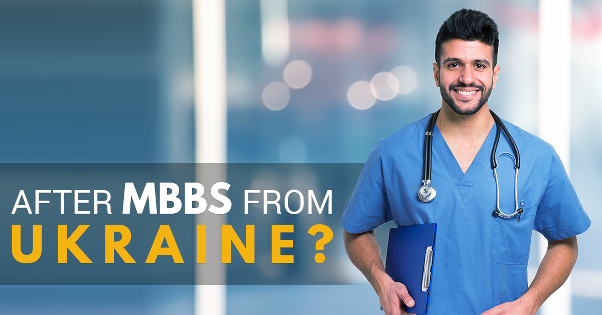 What you can do after studying MBBS in Ukraine?